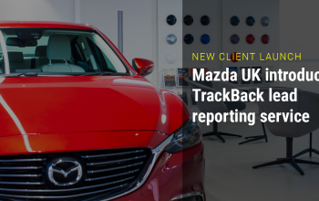 Mazda increases focus on customer experience with launch of TrackBack lead reporting service