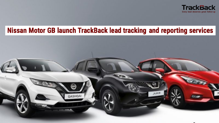 Nissan Motor GB launch TrackBack to its dealer network to improve lead tracking and reporting